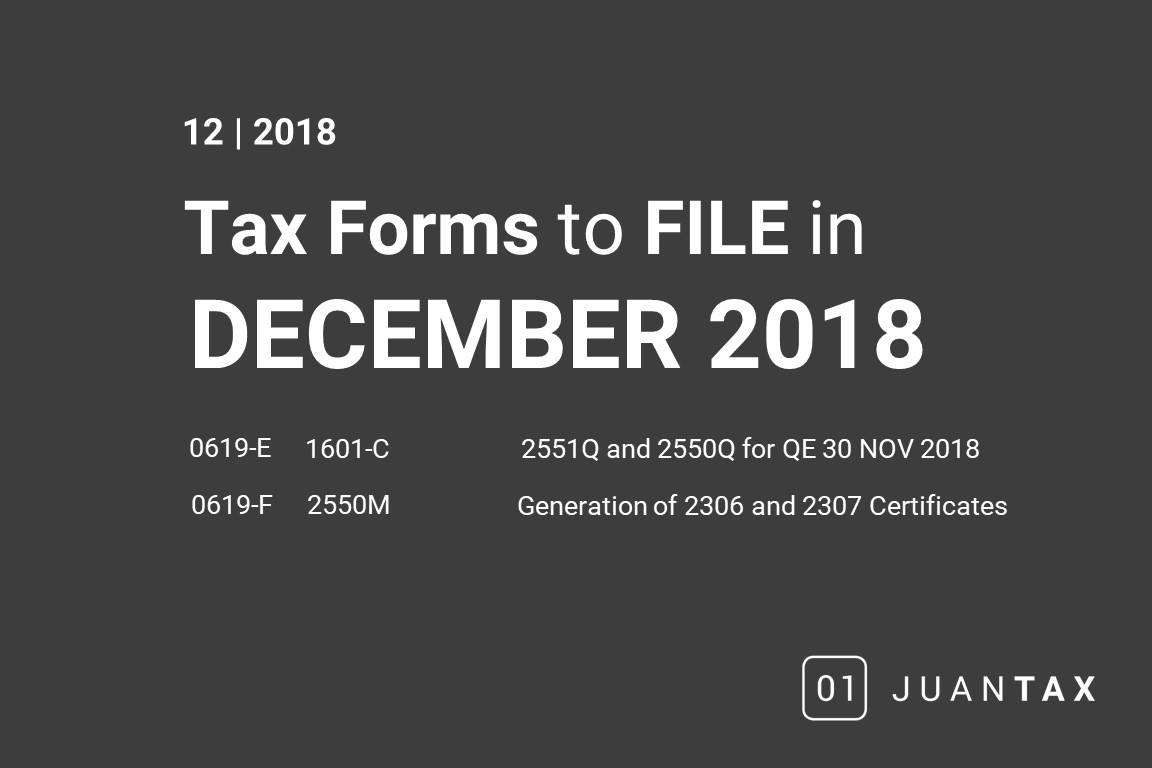 December 2018 Tax Filings : 1601-C, 2550M, 2551Q, 2550Q, 0619-E