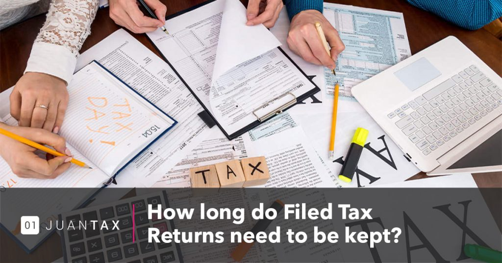 How Long Do Filed Tax Returns Need To Be Kept